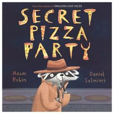 Secret Pizza Party, by Adam Rubin. (Dial Books for Young Readers, an imprint of Penguin Group (USA) While Raccoon is eating pizza at his secret pizza party, he sees a masquerade party going on in the house next door to him and joins the fun. Love Pizza, Eat Pizza, Dragons Love Tacos, Mo Willems, Racoon, Masquerade Party, Pizza Party, Story Time, Childrens Books