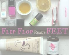 5 Steps to FLIP FLOP Ready FEET *ONCE UPON A CREAM Vegan Beauty Blog*