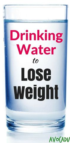 Drinking Water to Lose Weight | Water for Weight Loss | Healthy Drinks to Lose Weight Fast | http://avocadu.com/drinking-water-lose-weight/