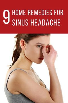 Top 9 Home Remedies for Sinus Headache - WOW Home Remedies