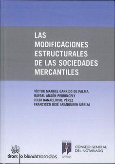Las modificaciones estructurales de las sociedades mercantiles. Tirant lo Blanch, 2013.