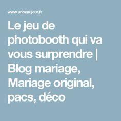 Le jeu de photobooth qui va vous surprendre | Blog mariage, Mariage original, pacs, déco