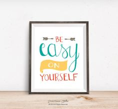 Printable wall art print - 8x10 INSTANT DOWNLOAD - be easy on yourself - yoga inspired arrow decor