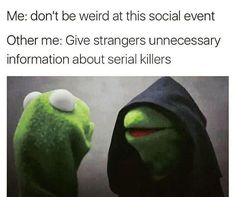 Killer Social Instinct is listed (or ranked) 18 on the list Memes All Socially Awkward People Understand Too Well Really Funny Memes, Stupid Funny Memes, Funny Relatable Memes, Haha Funny, Funny Shit, Funny Stuff, Hilarious Quotes, Socially Awkward Quotes, Awkward Meme