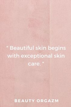 Beauty Orgazm Skin Care #skincare #quotes #art