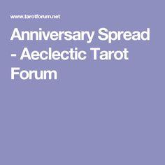 Anniversary Spread - Aeclectic Tarot Forum