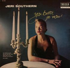 Jeri Southern - You Better Go Now at Discogs