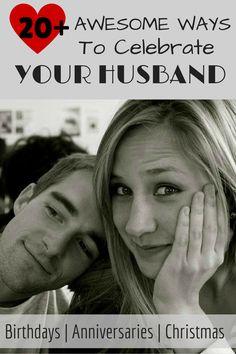 Ideas for Your Husband's Birthdays, anniversaries, & Christmas!