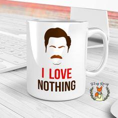 Ron Swanson Mug | I Love Nothing | Funny Coffee mug | Meme mug | Nick Offerman | CM-161 by FoxyRoxyShop on Etsy