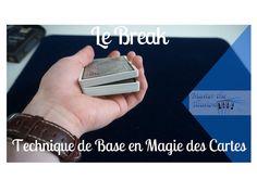 Le break - Technique de Base en Magie des Cartes !