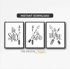 Be Brave Be Silly Be Kind.... PRINTABLE NURSERY ART.  Listing is for the set of 3 Printable Files Youll receive:  3) 8x10 files 3)11x14 Files 3) 16x20 Files NO PHYSICAL ITEMS WILL BE SHIPPED This listing is for a digital file to be download. After your payment is processed go to your Etsy account and look for Purchases click on the download button. If you have any problems please let me know…