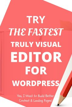 Try the Fastest, Truly Visual Editor for WordPress! Thrive Architect will transform the way you create content and will put the power of landing pages, sales pages and more, at your fingertips. Stop wasting time with slow, cumbersome content editors that