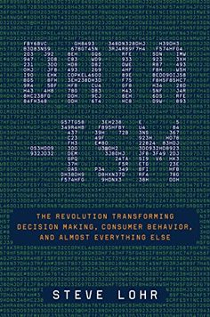 Data-ism: The Revolution Transforming Decision Making, Consumer Behavior, and Almost Everything Else by Steve Lohr (1032kb/261p) #Kindle