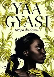 Droga do domu - Yaa Gyasi  #book #bookslove #ksiazki
