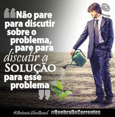 """""""Não pare para discutir sobre o Problema, pare para discutir a Solução para esse problema"""" — @AntonioSilvaBrasil #QuebraDeCorrentes #ecdonline"""