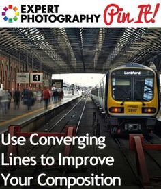Use Converging Lines to Improve Your Composition » Expert Photography
