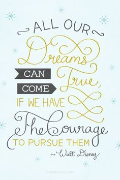 #Courage #Dreams #DreamBig #WaltDisney #Motivation #MotivationalQuotes