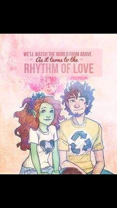 """Grover and Juniper=Gruniper Percy Jackson and the Olympians """"We'll watch the world from above as it turns to the rhythm of love"""""""