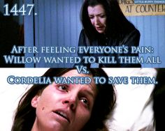 After feeling everyone's pain, Willow wanted to kill them all. Cordelia wanted to save them.