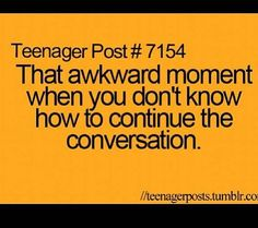 I don't know why these are labeled teenager posts. I can relate to most of them Teenager Quotes, Teen Quotes, Funny Quotes, Life Quotes, Crush Quotes, Funny Memes, Teen Posts, Teenager Posts, Awkward Moments
