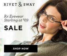The Beauty Pirate: WOW! $69 glasses at Rivet $ Sway- normally $169!!!