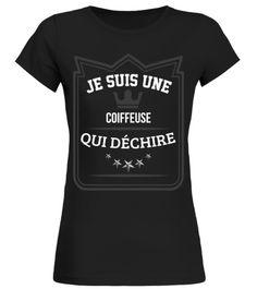 # Coiffeuse qui déchire .  T-Shirt collector