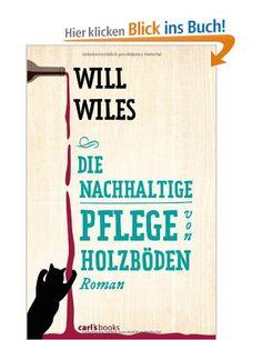 Die nachhaltige Pflege von Holzböden von Will Wiles