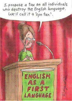 So punny. So punny. Grammar Jokes, Grammar And Punctuation, Silly Jokes, Bad Grammar, First Language, Speech And Language, Language Arts, English Teacher Humor, English Teachers