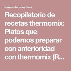 Recopilatorio de recetas thermomix: Platos que podemos preparar con anterioridad con thermomix (Recopilatorio) Good Food, Yummy Food, Horchata, Tapas, Food To Make, Bakery, Food And Drink, Menu, Cooking
