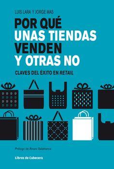 Nuevo Libro: Por qué unas tiendas venden y otras no claves del éxito en retail