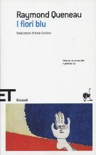 Queneau, Raymond - I fiori blu - 2 marzo 2016