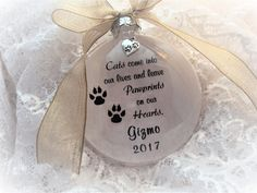 Cats Come Into Our Lives, Paw Print Charm M M Candy, Memorial Ornaments, Own Quotes, Cat Memorial, How To Make Ornaments, Glass Ornaments, I Am Happy, Our Life, Nail Pics