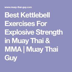 Best Kettlebell Exercises For Explosive Strength in Muay Thai & MMA | Muay Thai Guy