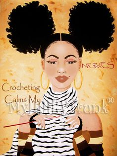 #Crocheting Calms My Nerves- Afro Art Print. $18.00 USD, via Etsy.
