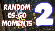 Random CSGO Moments Episode 2 ( Counter-Strike Global Offensive )