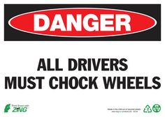 Danger All Drivers Must Chock Wheels Recycled Self Adhesive Sign - 10x14 - ZING 2124S - Each