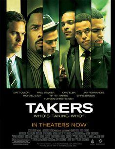 Takers...good lookin' movie!  Beautiful men:  Idris Elba, Matt Dillon, Michael Ely, Paul Walker....YUM!!
