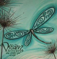 Dream - For it is you who creates your world