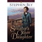 Within the locket hanging near her heart is the secret that's broken it. When he learns the secret, will he break her heart too? The Senator's Other Daughter, a novel by award-winning author Stephen Bly.