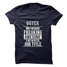 Buyer T-Shirt - #baby tee #hoodie jacket. WANT => https://www.sunfrog.com/No-Category/Buyer-T-Shirt.html?68278