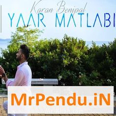 Yaar Matlabi Ft B Praak Karan Benipal Mp3 Song Download