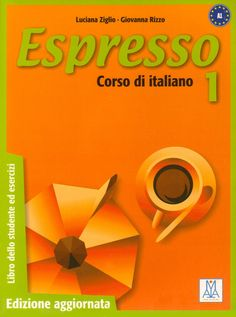 ESPRESSO 1, CORSO DI ITALIANO. Espresso is an Italian course book for foreign adult and teenager students. It is based on a modern and innovative methodology which results in students being able to quickly communicate with ease and confidence in real life situations. Espresso also provides thorough information on Italian lifestyle and culture. Ref. number(s): ITA-027 (book) - ITA-031 (audio).