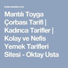 Mantılı Toyga Çorbası Tarifi | Kadınca Tarifler | Kolay ve Nefis Yemek Tarifleri Sitesi - Oktay Usta