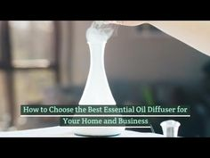 How to Choose the Best Essential Oil Diffuser for Your Home and Business Best Essential Oil Diffuser, Best Essential Oils, Citrus Oil, Life Organization, Inspire Others, Say Hi, Inspirational Gifts, Fashion Bloggers, Casual Chic