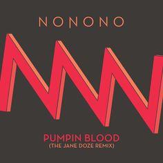 Pumpin Blood (The Jane Doze Remix) by NONONOofficial | NONONO  | Free Listening on SoundCloud