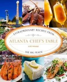 Atlanta Chef's Table: Extraordinary Recipes from the Big Peach by Kate Parham Kordsmeier et al., http://www.amazon.com/dp/1493006339/ref=cm_sw_r_pi_dp_LBCqub0VY4AFR
