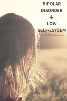 It makes sense that our self-esteem declines during depressive episodes, but for many of us, bipolar disorder and self-esteem is an ongoing struggle. Importance Of Mental Health, Mental Health Matters, Bipolar Awareness, Mental Health Awareness, Mental Disorders, Anxiety Disorder, Mental Illness Quotes, Living With Bipolar Disorder, Low Self Esteem