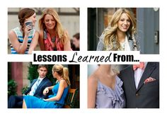 Not that we need an excuse to watch Gossip Girl, but if we did need one, we'd say that we can learn some great life lessons from it. Here they are.