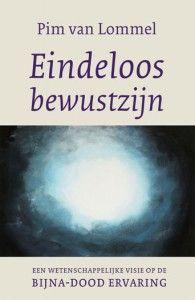 De afgelopen dagen heb ik het boek 'Eindeloos bewustzijn, een wetenschappelijke visie op de bijna-dood ervaring' van cardioloog Pim van Lommel gelezen. Ik vindt het een fantastisch boek. Vooral omdat de auteur het materialistische wereldbeeld dat nog sterk heerst in de wetenschap, op wetenschappelijke gronden op losse schroeven zet. Dit boek kan bijdragen aan een paradigmaverandering in de samenleving ten aanzien van essentiële vraagstukken over leven, dood en bewustzijn.