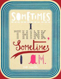 Sometimes I think, Sometimes I am  by Sara Finelli